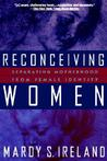 Reconceiving Women by Mardy S. Ireland