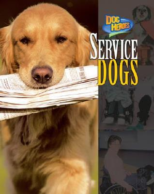 Service Dogs (Dog Heroes)