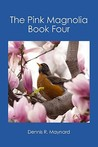 The Pink Magnolia: Book Four