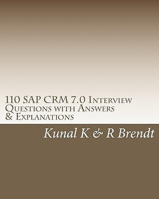 110 SAP Crm 7.0 Interview Questions with Answers & Explanations
