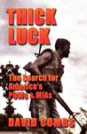 Thick Luck: The Search for POWs & MIAs