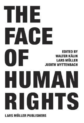 The Face of Human Rights by Walter Kälin