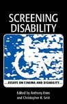 Screening Disability: Essays on Cinema and Disability