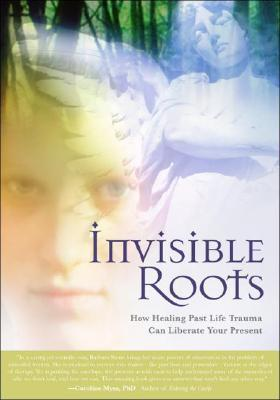 Invisible Roots by Barbara Stone