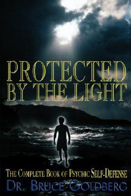 Protected by the Light by Bruce Goldberg