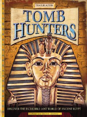 Tomb Hunters by Clive Gifford