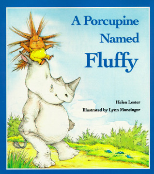 A Porcupine Named Fluffy by Helen Lester
