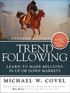 Trend Following: Learn to Make Millions in Up or Down Markets