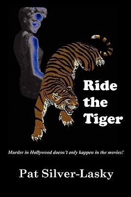 Ride the Tiger: Murder in Hollywood Doesn't Only Happen in the Movies!
