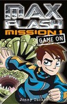 Max Flash: Mission 1: Game On