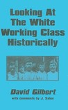 Looking At The White Working Class Historically