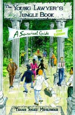 A Young Lawyer's Jungle Book: A Survival Guide