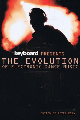 Keyboard Presents the Evolution of Electronic Dance Music by Peter Kirn