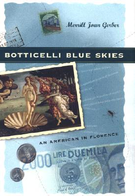 Botticelli Blue Skies: An American in Florence