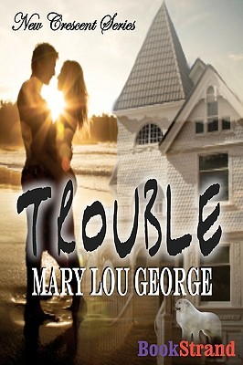 Trouble [New Crescent 1] by Mary Lou George