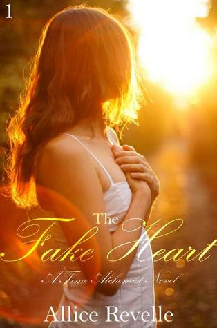 The Fake Heart (Time Alchemist, #1)