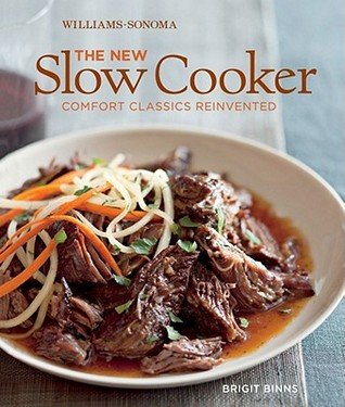Williams-Sonoma the New Slow Cooker by Brigit Binns