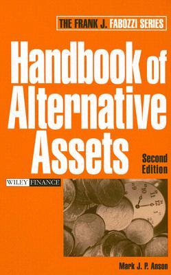 Handbook of Alternative Assets (Frank J. Fabozzi Series)