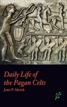 Daily Life of the Pagan Celts