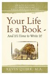 Your Life Is a Book - And It's Time to Write It!