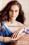 Shobhaa at Sixty: Secrets of Getting it Right at Any Age