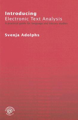 Introducing Electronic Text Analysis: A Pratical Guide for Language and Literary Studies
