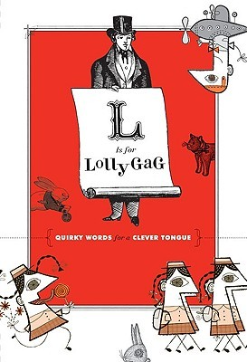 L Is for Lollygag by Molly Glover