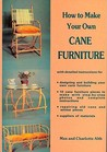 How to Make Your Own Cane Furniture by Charlotte Alth