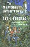 The Marvelous Inventions of Alvin Fernald