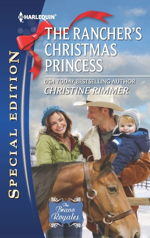 The Rancher's Christmas Princess (Bravo Royales, #3)