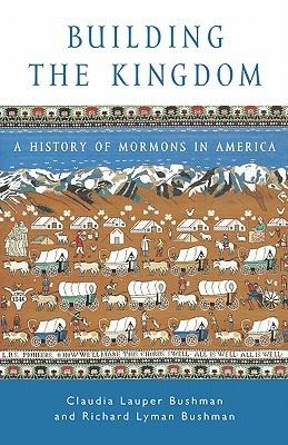 Building the Kingdom: A History of Mormons in America