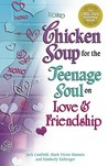 Chicken Soup for the Teenage Soul on Love and Friendship (Chicken Soup for the Soul (Paperback Health Communications))