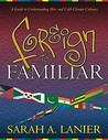 Foreign to Familiar by Sarah Lanier