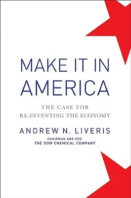 Make It In America - The Case for Reinventing the Economy