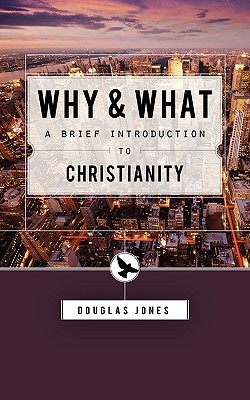 Why and What by Douglas M. Jones III