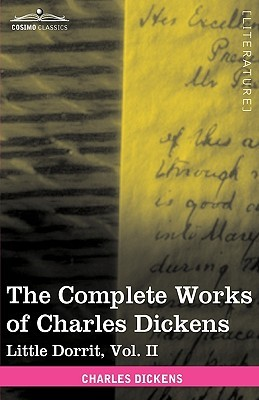 The Complete Works of Charles Dickens (in 30 Volumes, Illustrated): Little Dorrit, Vol. II
