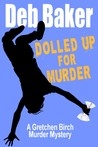 Dolled Up For Murder (Gretchen Birch, #1)