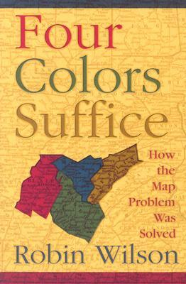 Four Colors Suffice by Robin J. Wilson