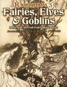 Rackham's Fairies, Elves and Goblins: More than 80 Full-Color Illustrations