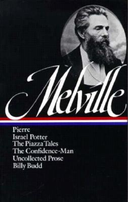 Pierre, Israel Potter, The Piazza Tales, The Confidence-Man, Tales, Billy Budd