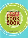 The Really Useful Ultimate Student Cookbook by Silvana Franco