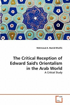 The Critical Reception of Edward Said's Orientalism in the Arab World