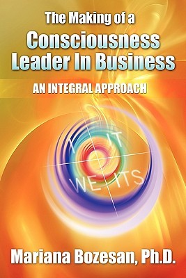 The Making of a Consciousness Leader in Business by Mariana Bozesan