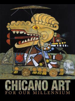 Chicano Art for Our Millennium: Collected Works from the Arizona State University Community