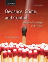 Deviance, Crime, and Control: Beyond the Straight and Narrow