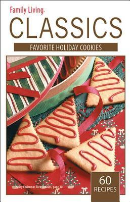 Family Living Classics Favorite Holiday Cookies (Leisure Arts... by Leisure Leisure Arts