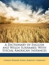A Dictionary of English and Welsh Surnames: With Special American Instances