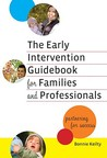 The Early Intervention Guidebook for Families and Professionals: Partnering for Success