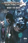 Do Androids Dream of Electric Sheep?: Dust To Dust Vol. 1 (Do Androids Dream of Electric Sheep?: Dust To Dust, #1-4)