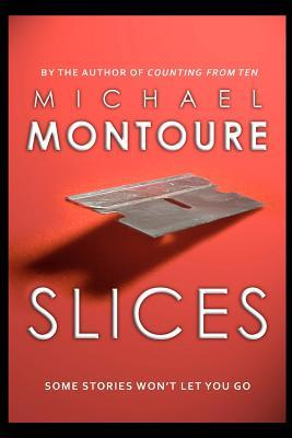 Slices by Michael Montoure